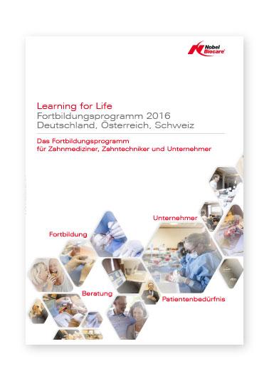 Learning for Life - Nobel Biocare Fortbildungsprogramm 2016 - Deutschland | Österreich | Schweiz