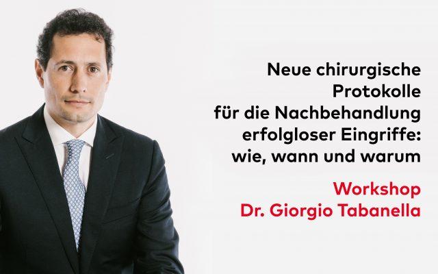 Neue chirurgische Protokolle für die Nachbehandlung erfolgloser Eingriffe: wie, wann und warum -Workshop Dr. Giorgio Tabanella